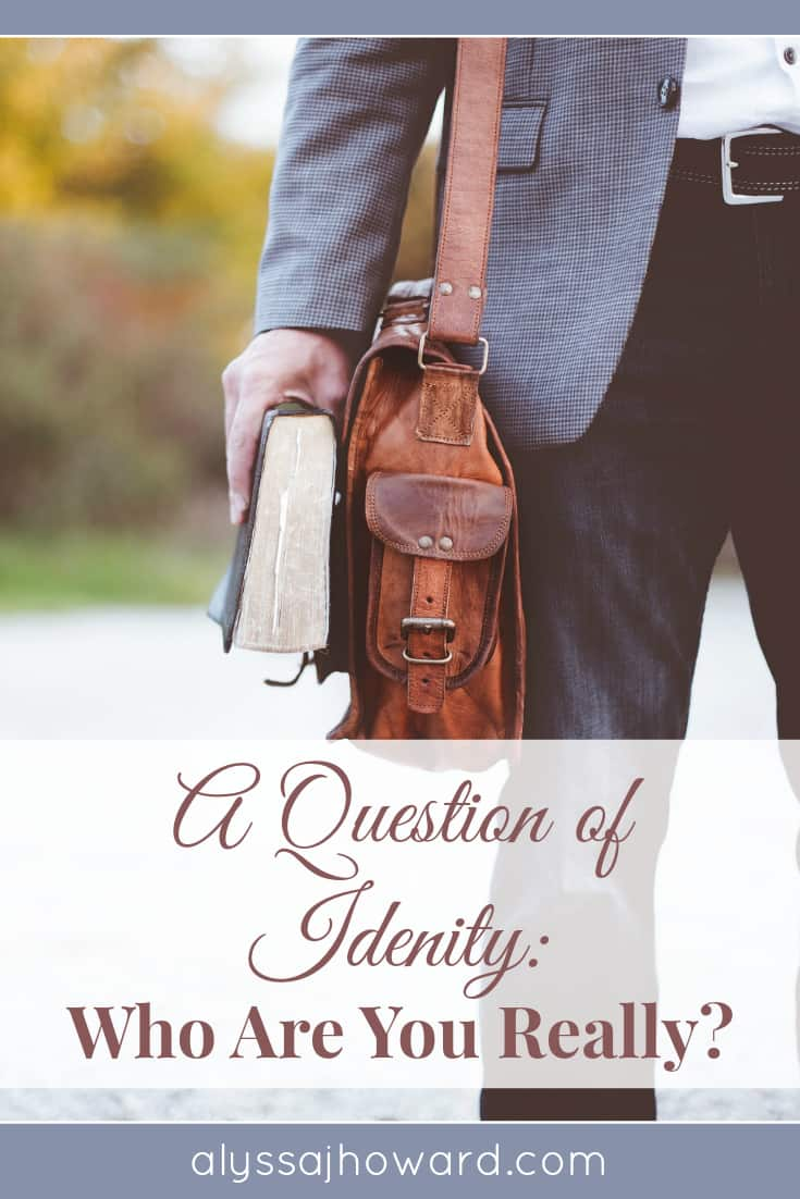 A Question of Identity: Who Are You Really? | alyssajhoward.com