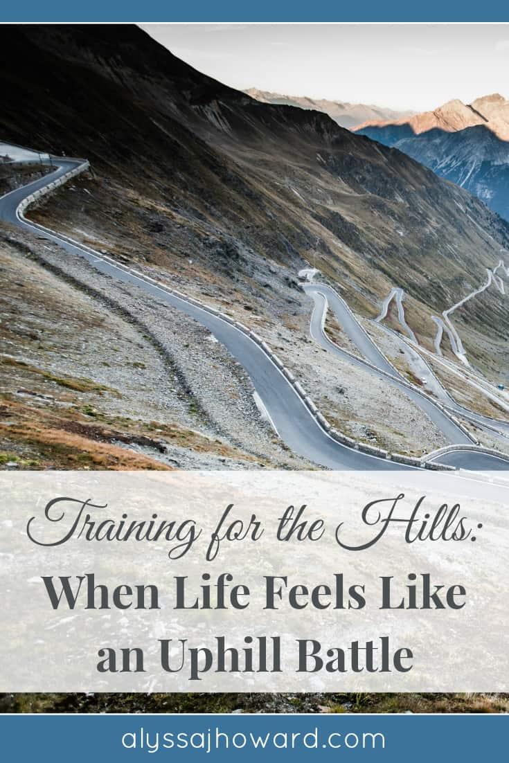 Training for the Hills: When Life Feels Like an Uphill Battle   alyssajhoward.com