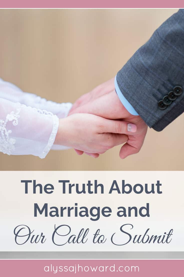The Truth About Marriage and Our Call to Submit | alyssajhoward.com