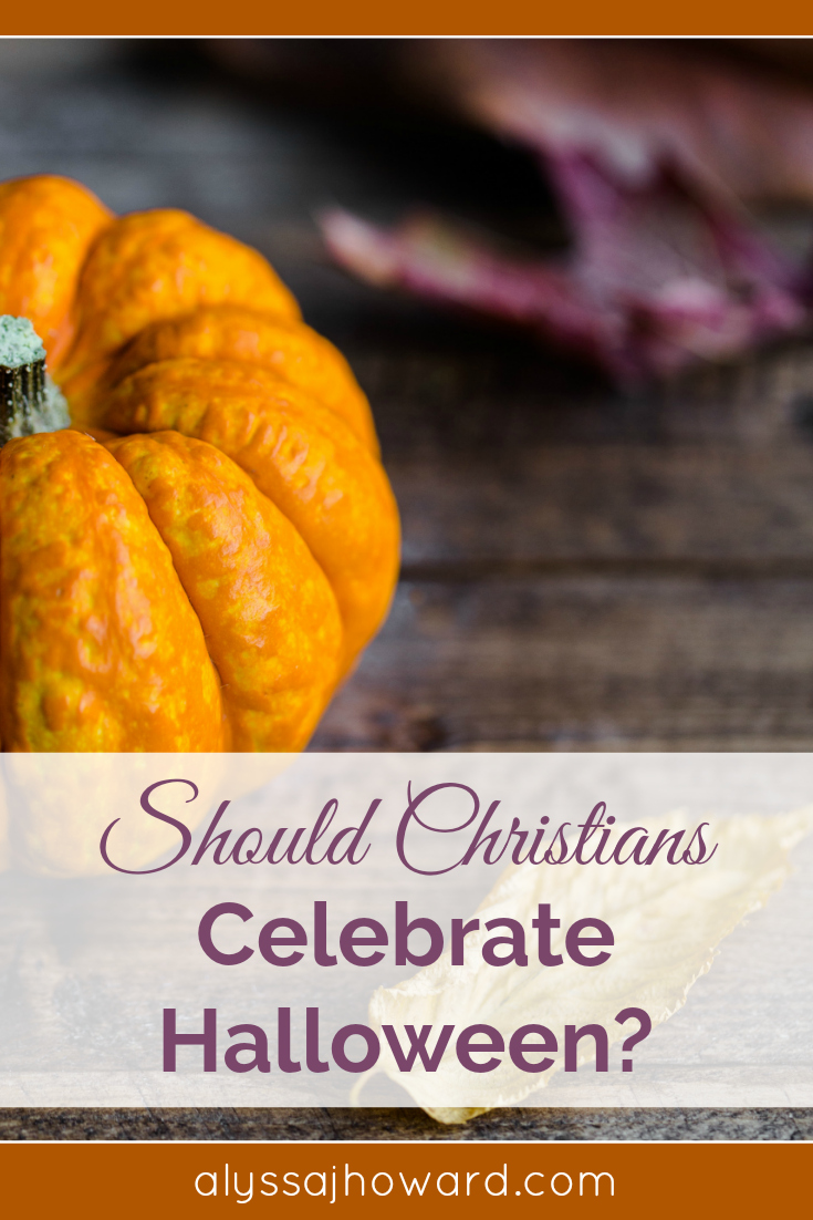 Should Christians Celebrate Halloween? | alyssajhoward.com