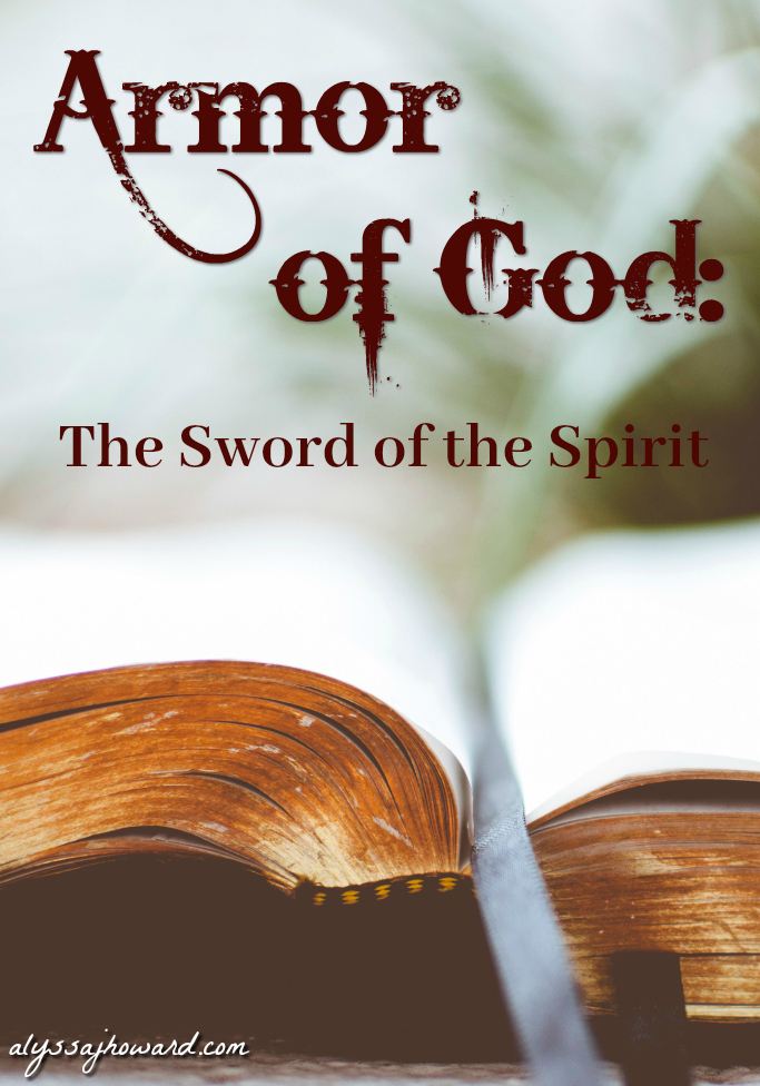 Armor of God: The Sword of the Spirit | alyssajhoward.com