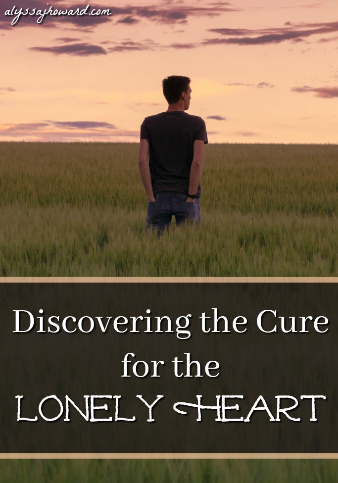 Discovering the Cure for the Lonely Heart | alyssajhoward.com