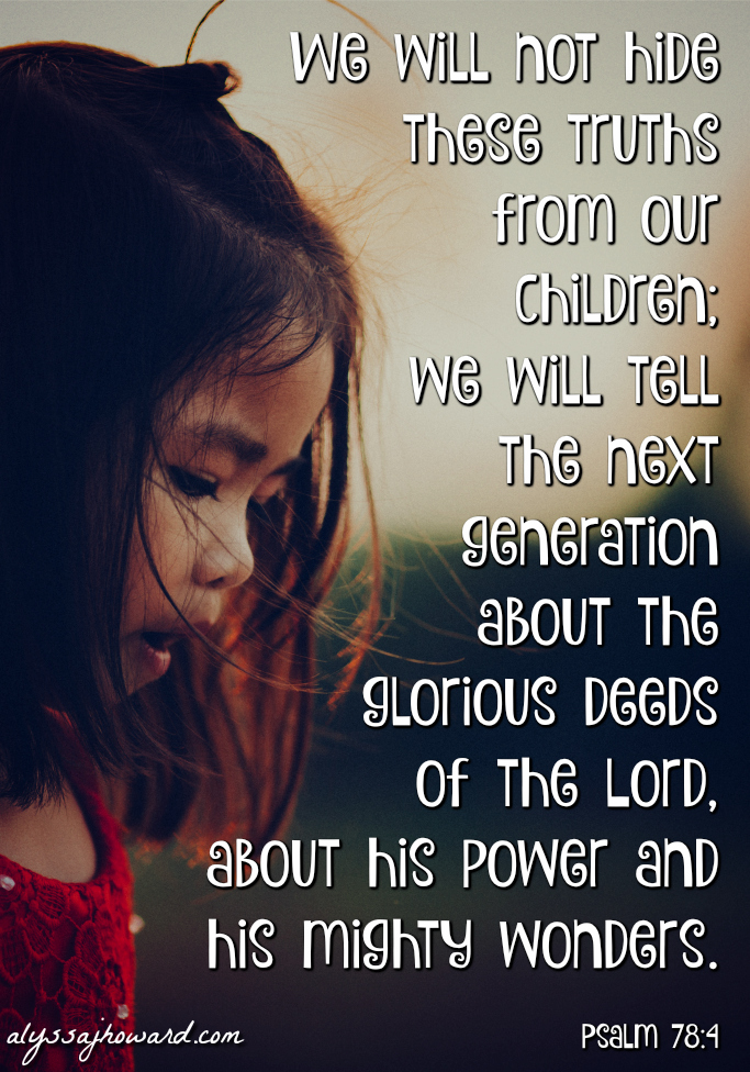 Teaching Our Children to Love God for Who He Is | alyssajhoward.com