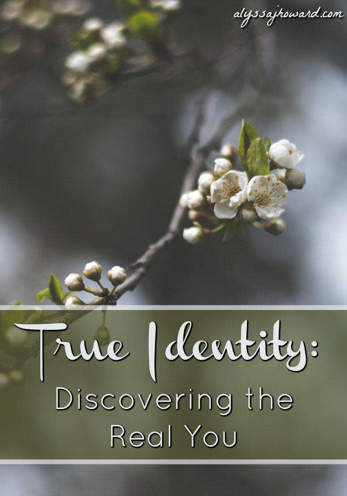 True Identity: Discovering the Real You | alyssajhoward.com