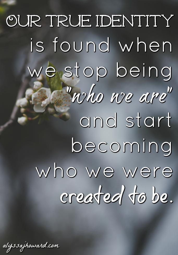 True Identity: Discovering the Real You   alyssajhoward.com