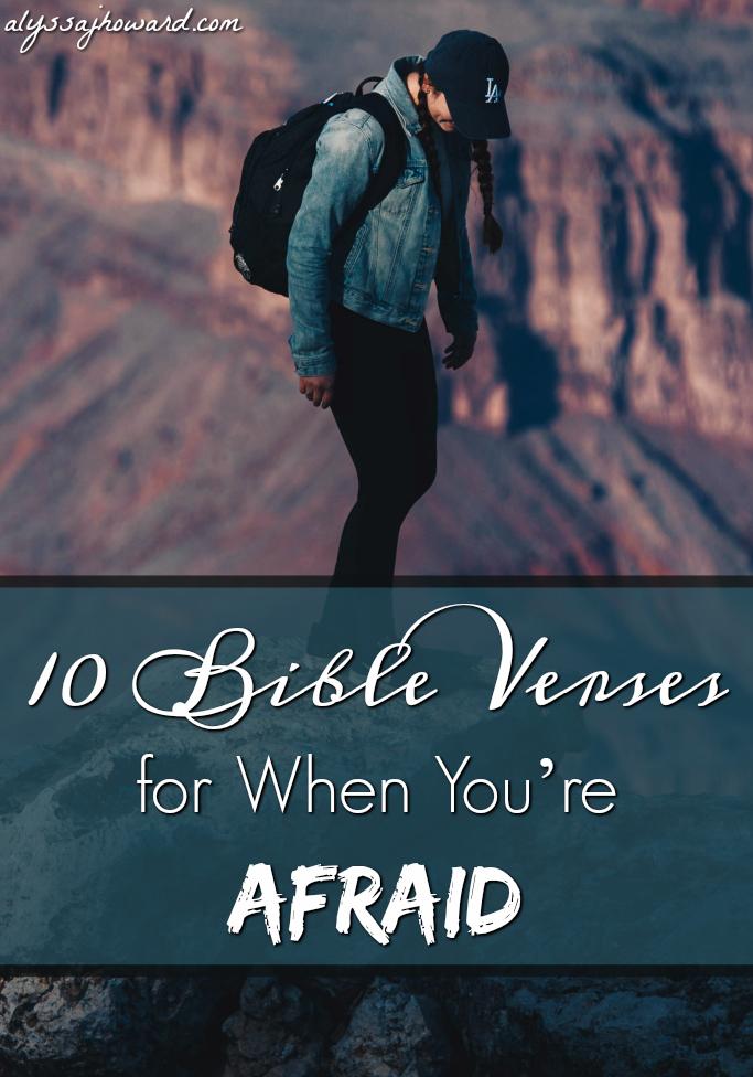 10 Bible Verses for When You're Afraid | alyssajhoward.com