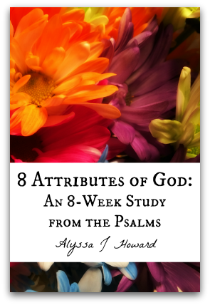 8 Attributes of God: An 8-Week Study from the Psalms