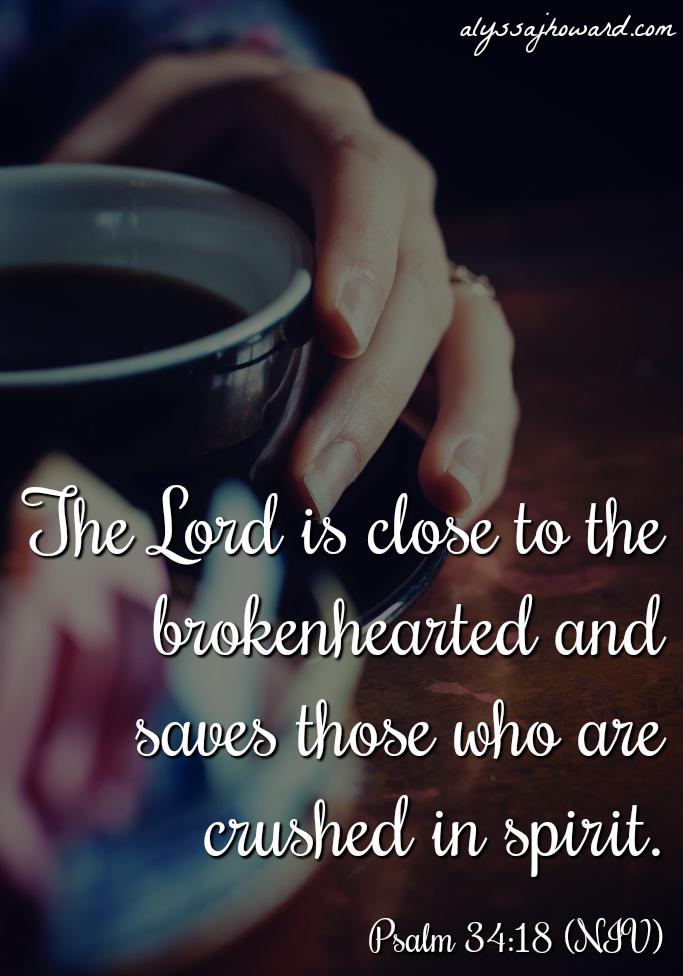 10 Bible Verses for the Brokenhearted | alyssajhoward.com
