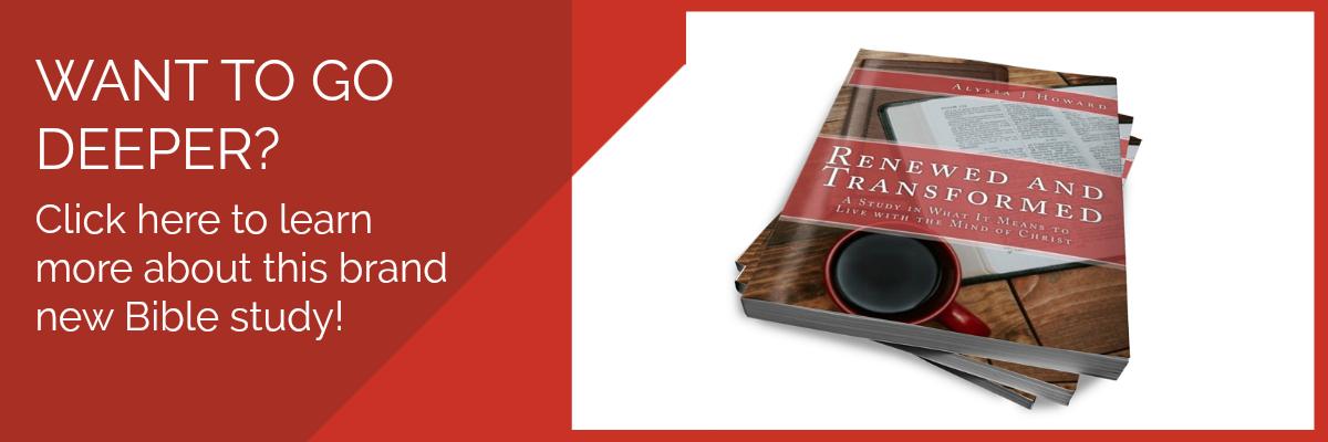 New Bible Study: Renewed and Transformed | alyssajhoward.com