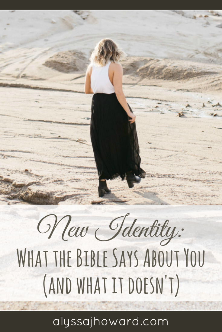 New Identity: What the Bible Says About You (and what it doesn't) | alyssajhoward.com
