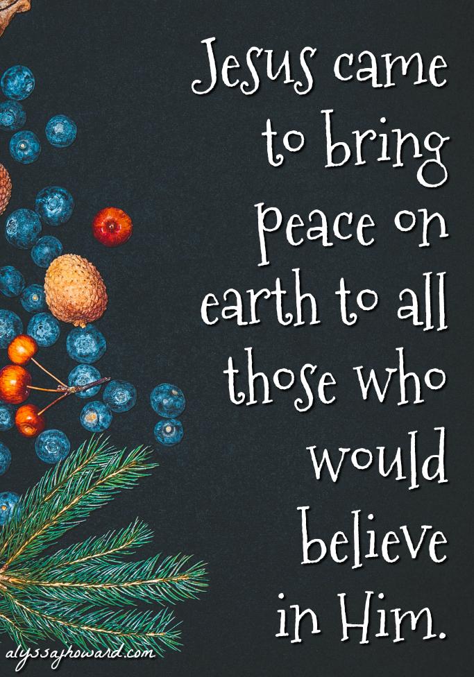 Peace on Earth: 3 Ways to Choose Peace This Holiday Season | alyssajhoward.com