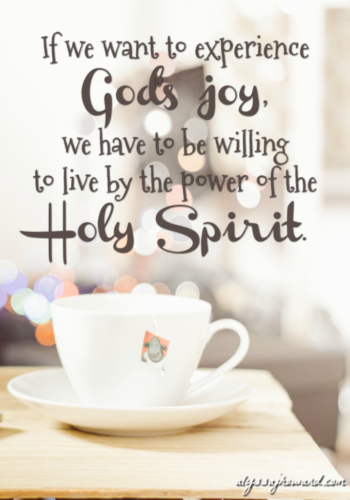 4 Ways to Experience God's Joy When You're Exhausted and Overwhelmed   alyssajhoward.com
