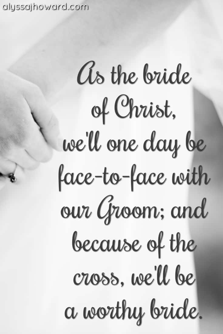 The Bride of Christ: 4 Ways to Be Ready for the Wedding Feast | alyssajhoward.com
