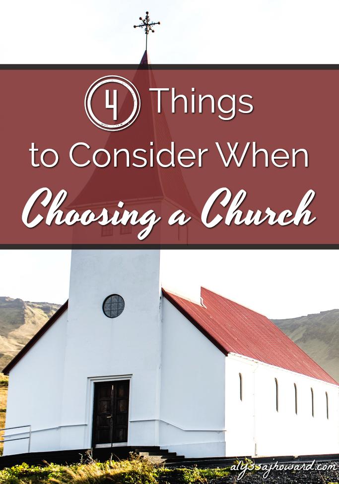 4 Things to Consider When Choosing a Church | alyssajhoward.com