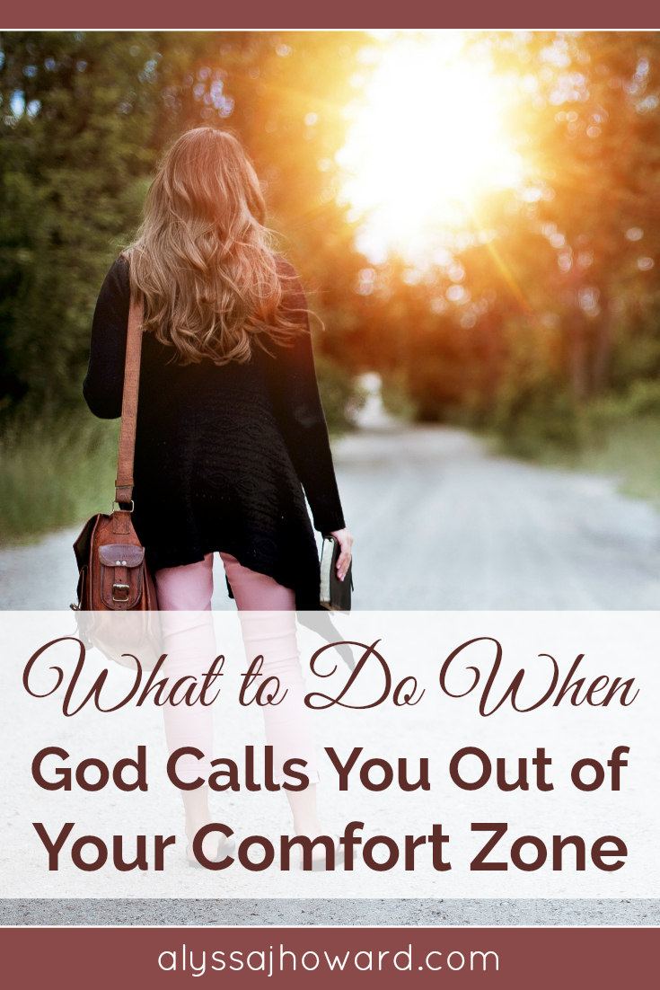 What to Do When God Calls You out of Your Comfort Zone | alyssajhoward.com