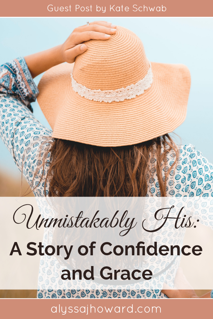 Unmistakably His: A Story of Confidence and Grace | alyssajhoward.com