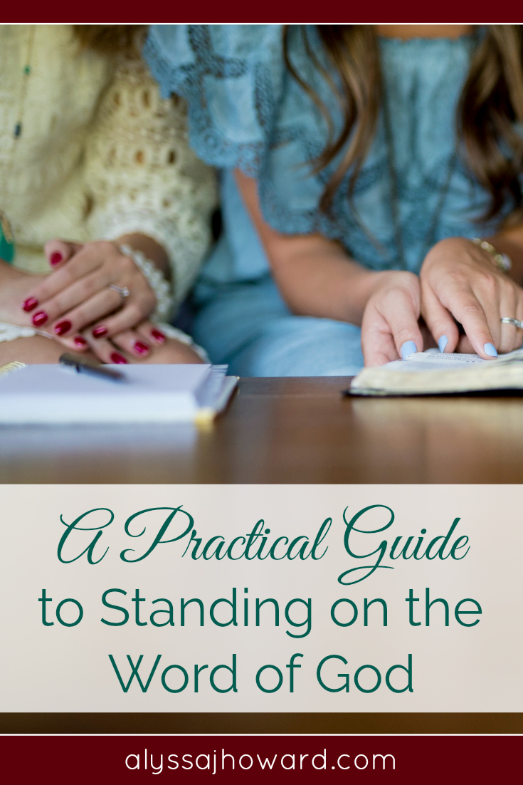 A Practical Guide to Standing on the Word of God | alyssajhoward.com