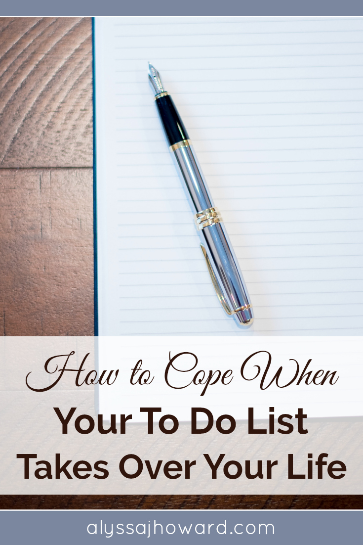 How to Cope When Your To Do List Takes Over Your Life | alyssajhoward.com