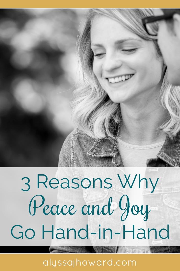 3 Reasons Why Peace and Joy Go Hand-in-Hand | alyssajhoward.com
