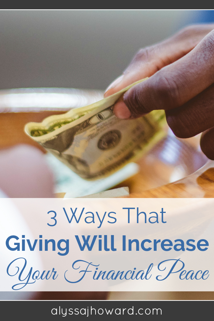 3 Ways That Giving Will Increase Your Financial Peace   alyssajhoward.com
