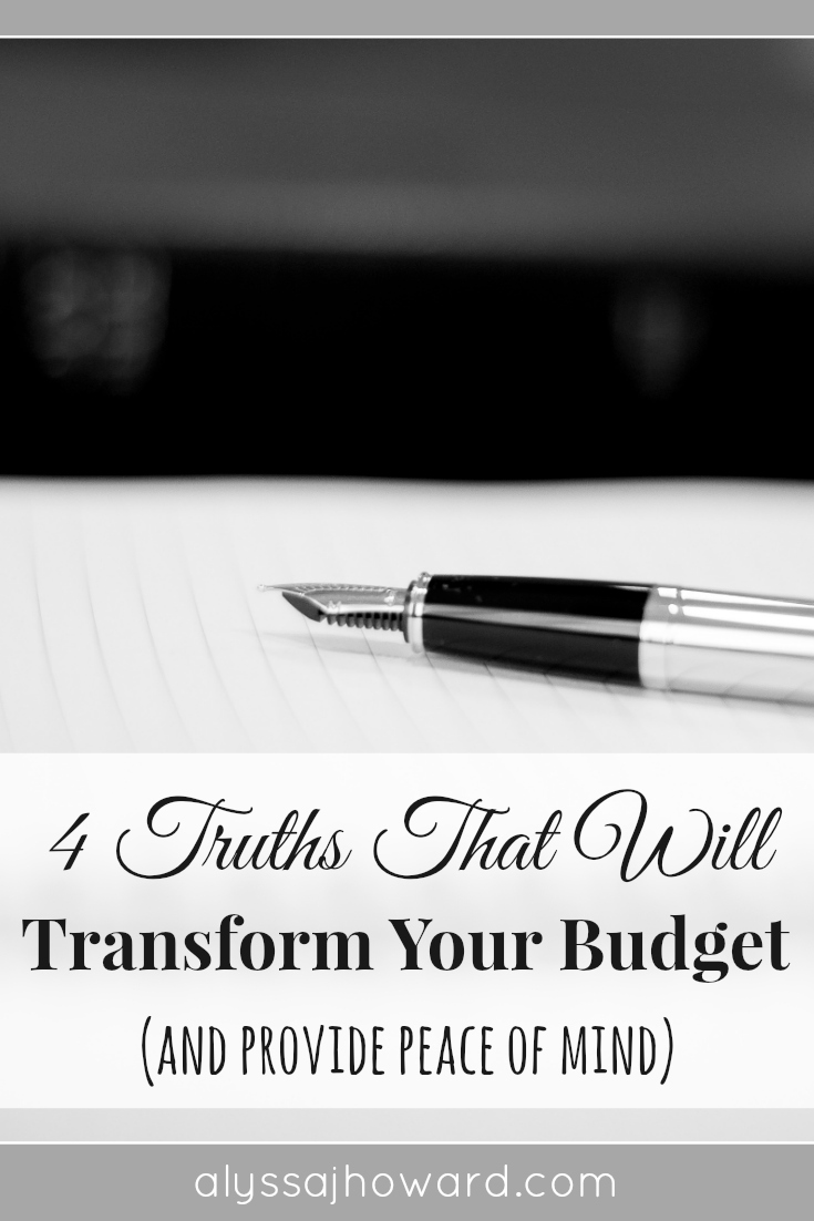 4 Truths That Will Transform Your Budget (and provide peace of mind) | alyssajhoward.com