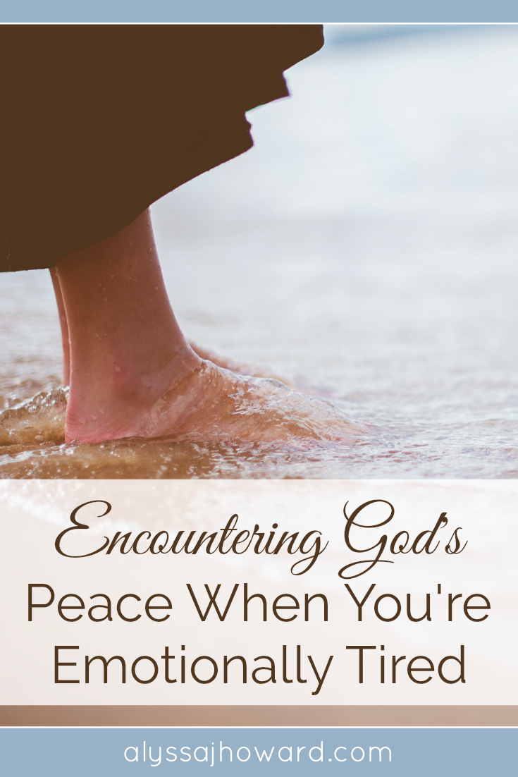 Encountering God's Peace When You're Emotionally Tired | alyssajhoward.com