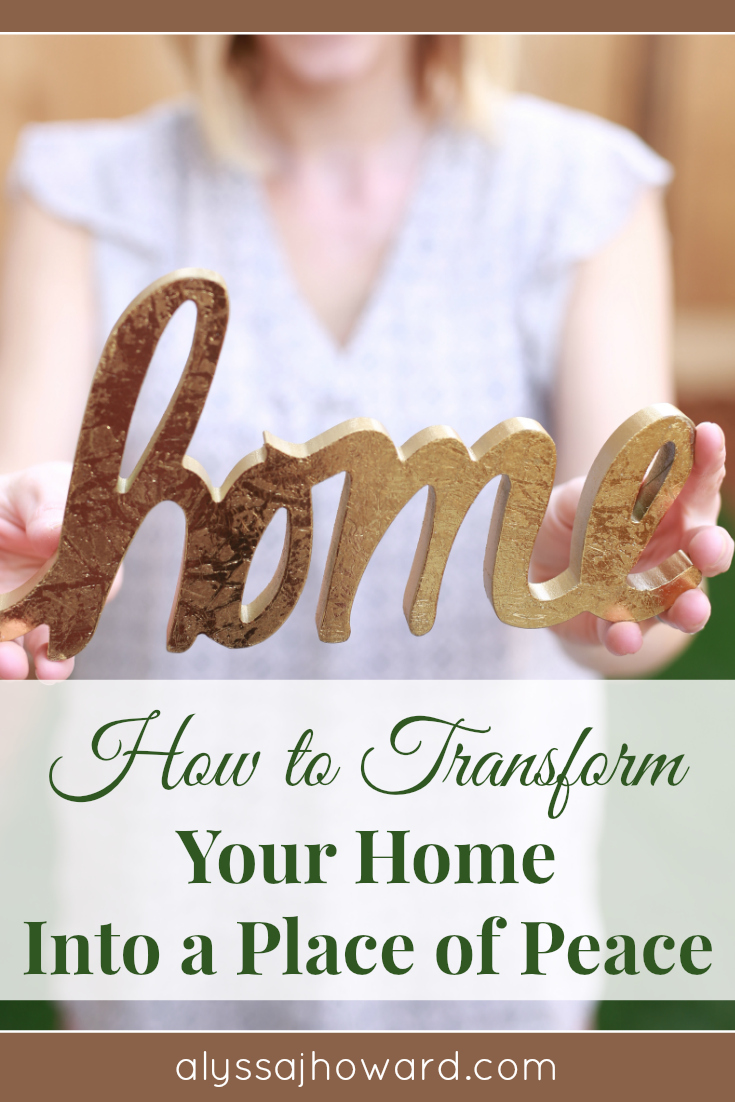 How to Transform Your Home Into a Place of Peace | alyssajhoward.com