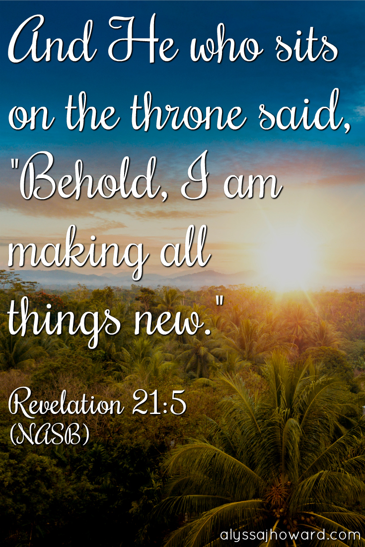 Our Hope for Peace: God is Making All Things New   alyssajhoward.com