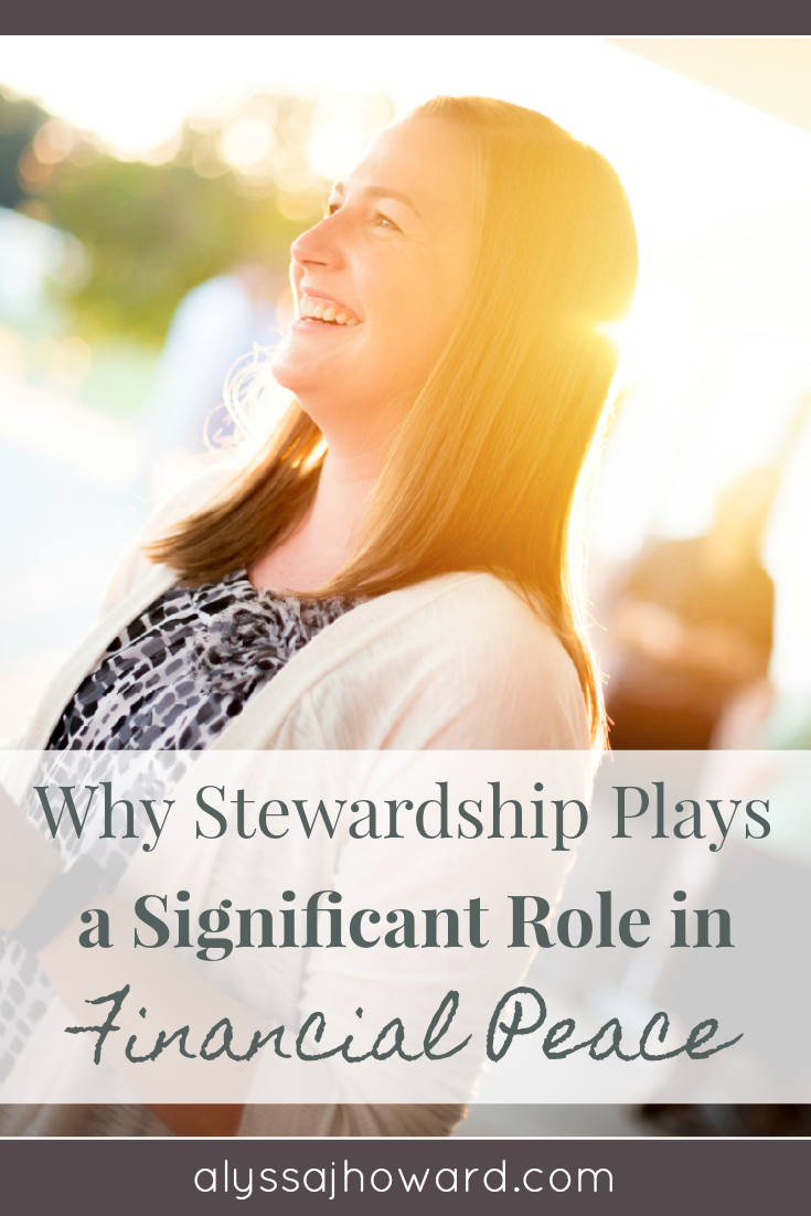 Why Stewardship Plays a Significant Role in Financial Peace | alyssajhoward.com