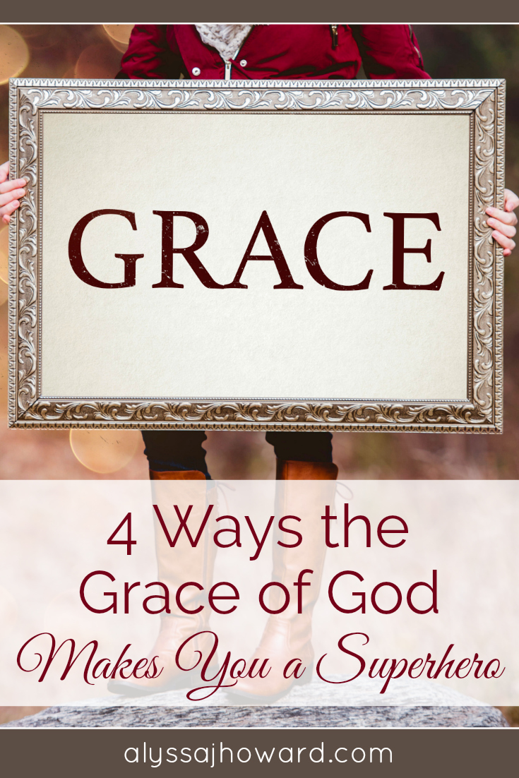 4 Ways the Grace of God Makes You a Superhero | alyssajhoward.com