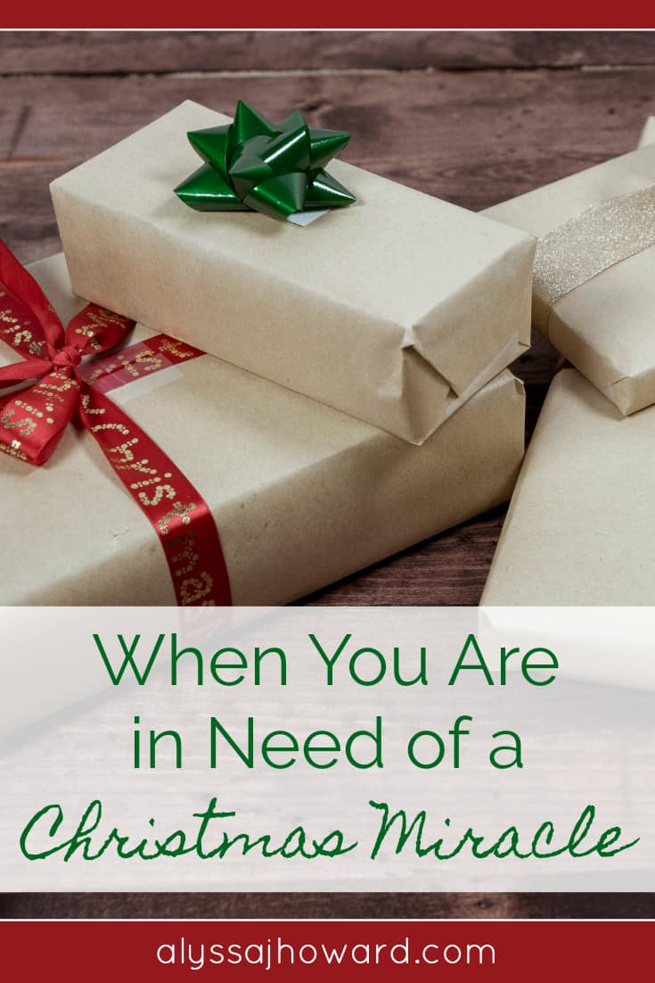 When You Are in Need of a Christmas Miracle | alyssajhoward.com