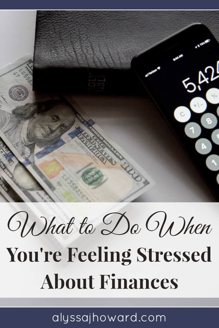 What to Do When You're Feeling Stressed About Finances | alyssajhoward.com