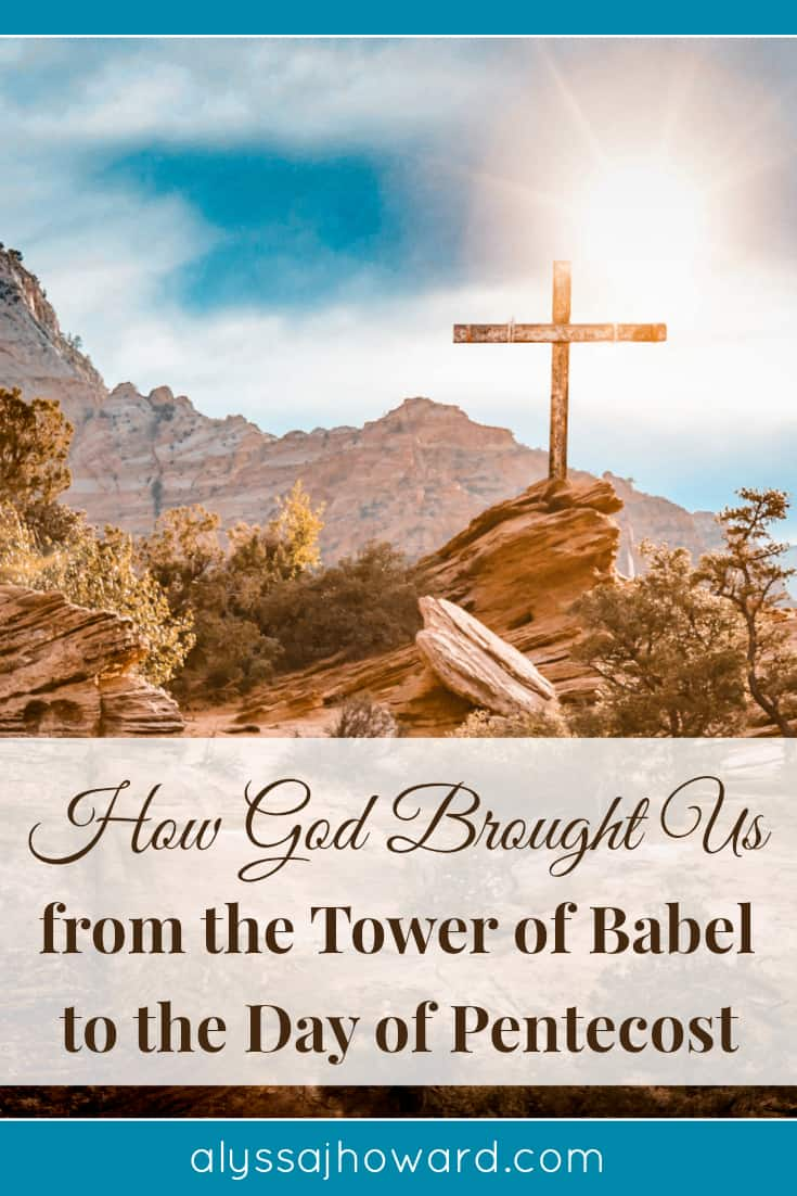 How God Brought Us from the Tower of Babel to the Day of Pentecost | alyssajhoward.com