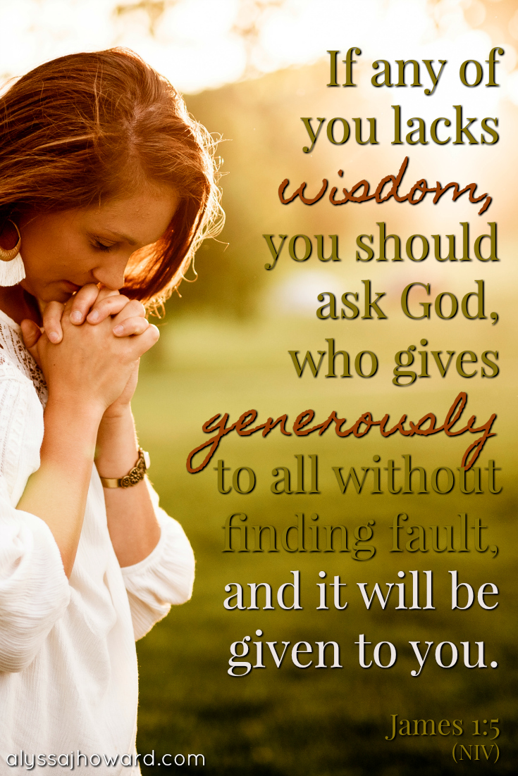 Praying for Wisdom: Truth from the Life of King Solomon   alyssajhoward.com