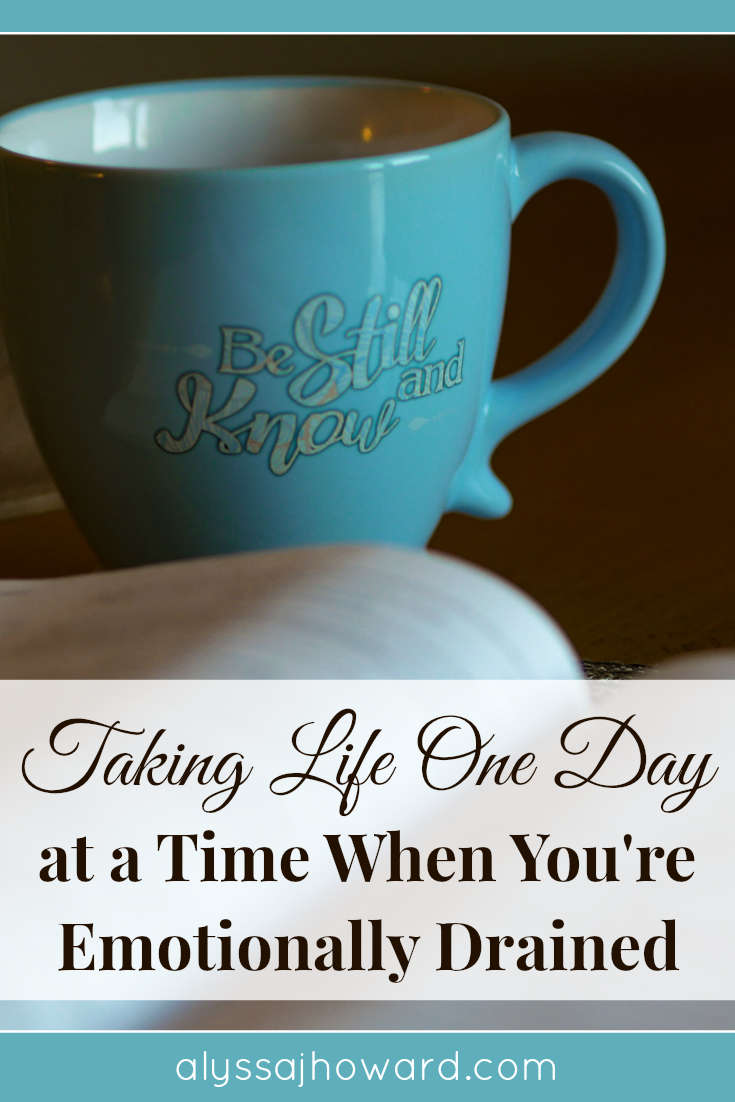 Taking Life One Day at a Time When You're Emotionally Drained | alyssajhoward.com