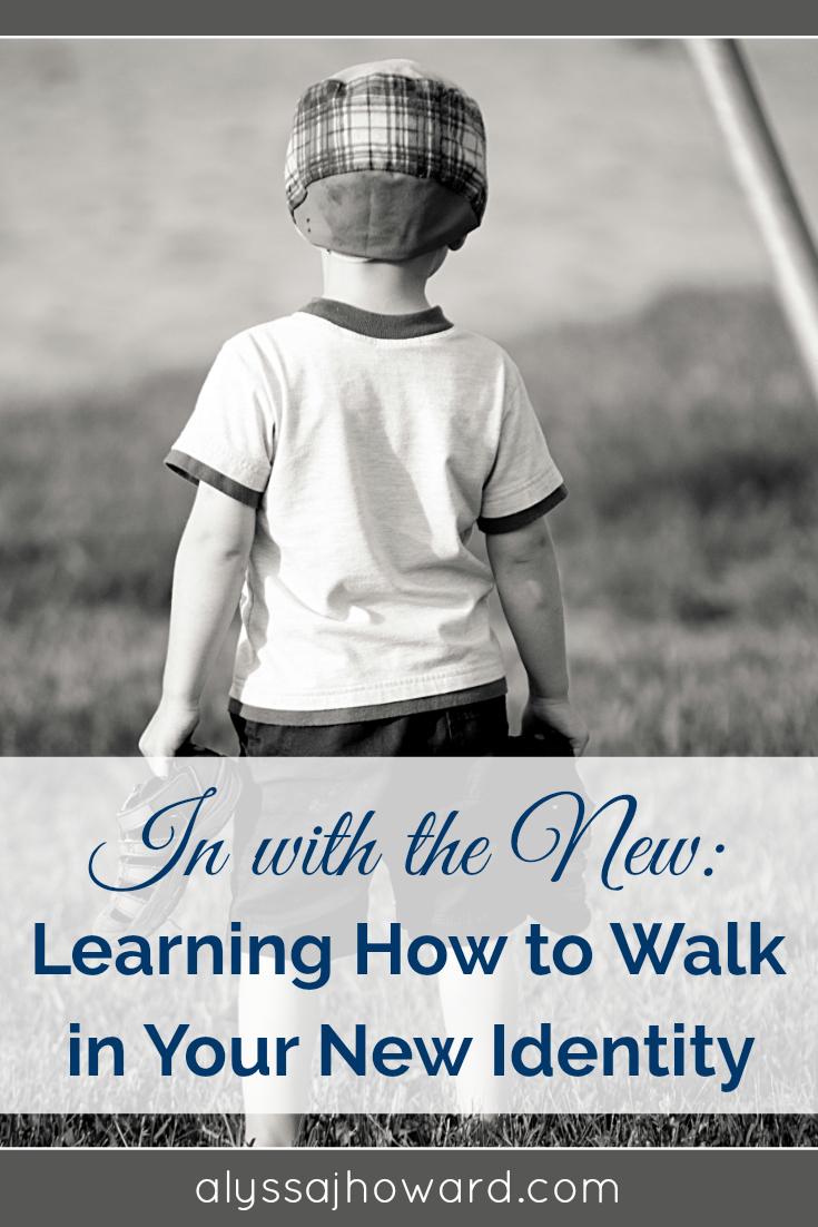 In with the New: Learning How to Walk in Your New Identity   alyssajhoward.com
