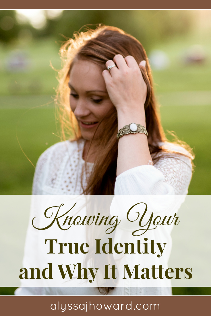 Knowing Your True Identity and Why It Matters   alyssajhoward.com